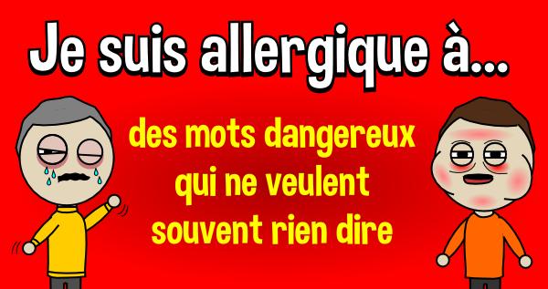 Je suis allergique…des mots dangereux qui ne veulent souvent ...