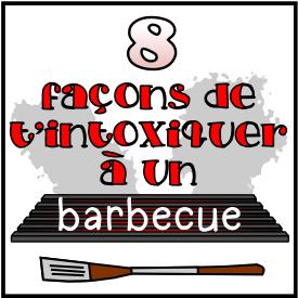 8 façons de t'intoxiquer à un barbecue