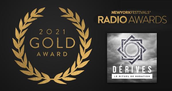 Médaille pour Dérives aux New York Festivals Radio Awards 2021